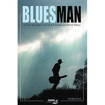 Bluesman - v. 1-3 by Rob Vollmar - Pablo Callejo - 9781561635320 Book