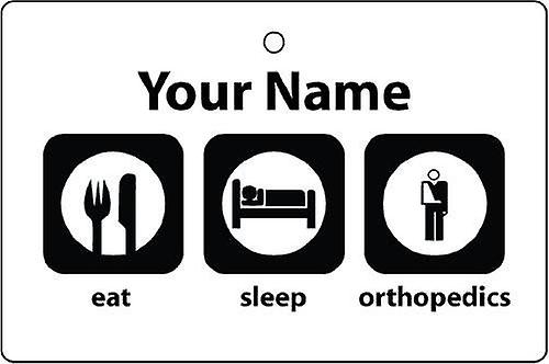 Personalised Eat Sleep Orthopedics Car Air Freshener