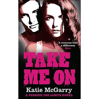 Take Me On (Paperback) by McGarry Katie