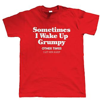 Vectorbomb, Sometimes I Wake Up Grumpy, Mens Funny T Shirt  (S to 5XL)