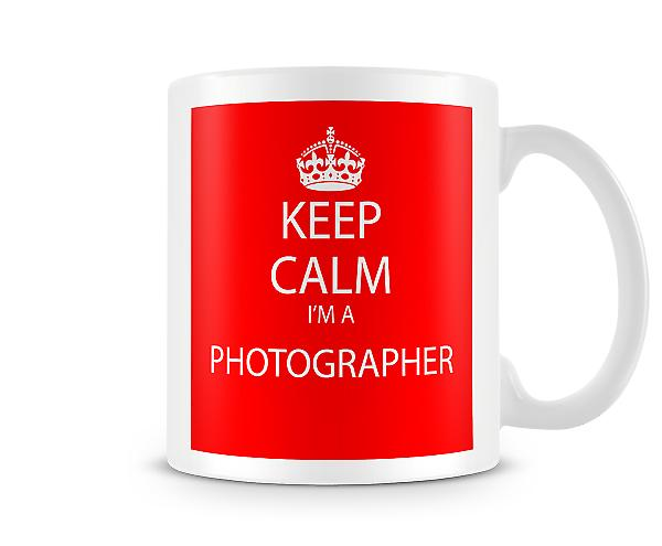 Keep Calm Im A Photographer Printed Mug Printed Mug