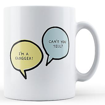 I'm A Clogger, Can't You Tell? - Printed Mug