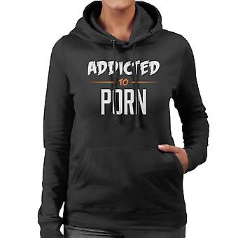Addicted To Porn Scratchy Text Women's Hooded Sweatshirt