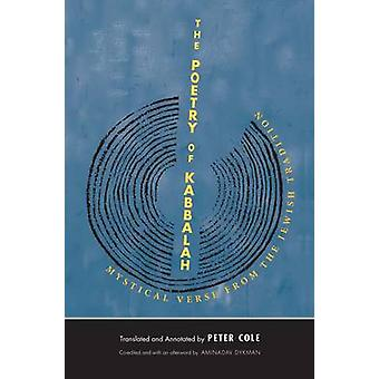 The Poetry of Kabbalah - Mystical Verse from the Jewish Tradition by P