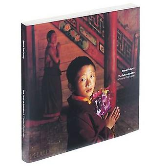 The Path to Buddha - A Tibetan Pilgrimage by Steve McCurry - Robert Th