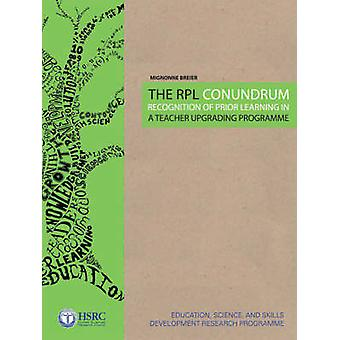 The RPL Conundrum - Recognition of Prior Learning in a Teacher Upgradi