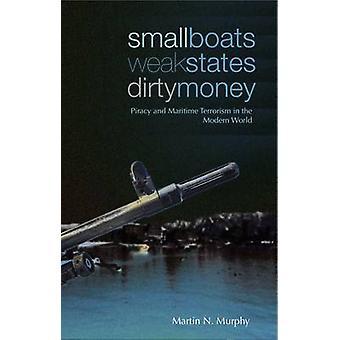 Små båtar - svaga stater - smutsiga pengar - piratkopiering och maritima Terroris