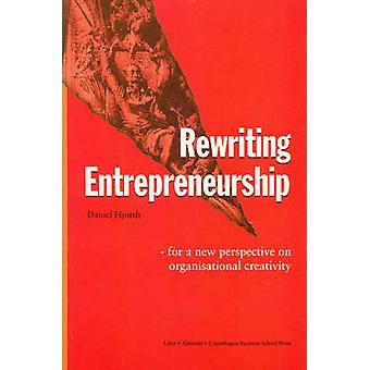 Rewriting Entrepreneurship - For a New Perspective on Organisational C