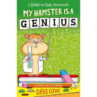 My Hamster is a Genius by Dave Lowe - 9781848126558 Book