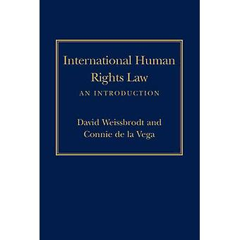International Human Rights Law - An Introduction by David Weissbrodt -