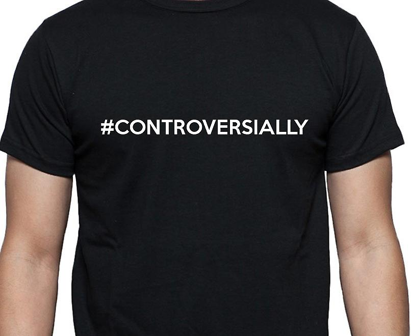 #Controversially Hashag Controversially Black Hand Printed T shirt