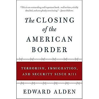 Zamknięcia granicy amerykańskiej: terroryzm, imigracji i zabezpieczeń od 9/11