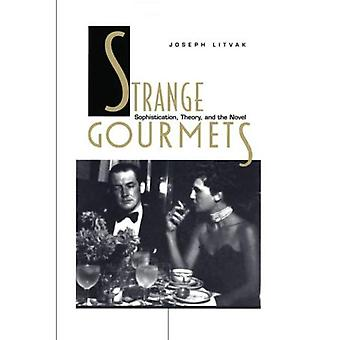 Strange Gourmets: Sophistication, Theory and the Novel (Series Q)