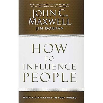 Hur att påverka människor: göra en skillnad i din värld