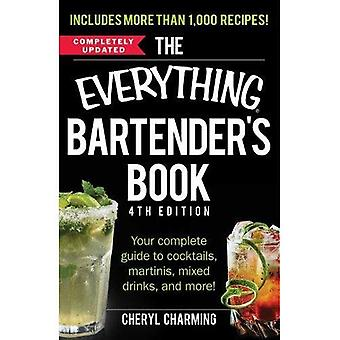 The Everything Bartender's Book: Your complete guide to cocktails, martinis, mixed drinks, and more! (Everything...
