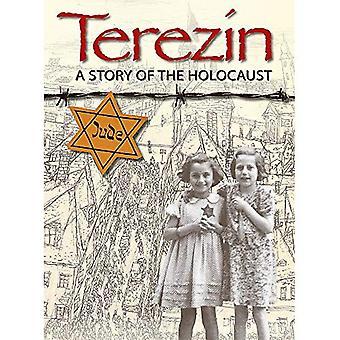 Terezin: Een verhaal van de Holocaust