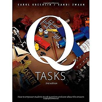Q-Tasks: How To Empower Students To Ask Questions and Care About the Answers