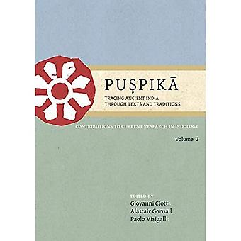 Puspika: Tracing Ancient India Through Texts and Traditions: Contributions to Current Research in Indology Volume 2
