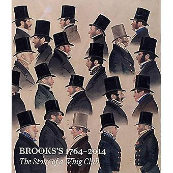Brooks's, 1764-2014: The Story of a Whig Club