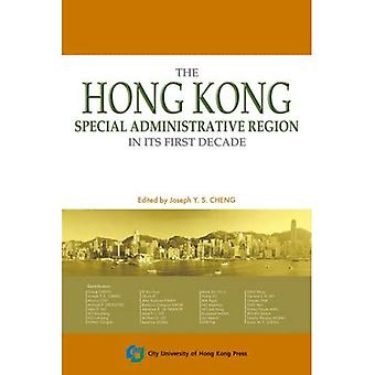 Hong Kong Special Administrative Region in Its First Decade