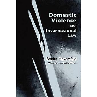 Domestic Violence and International Law by Meyersfeld & Bonita