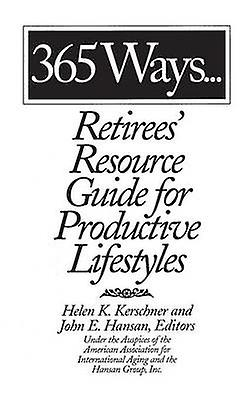365 Ways...Retirees Resource Guide for Productive Lifestyles by Hansan & John