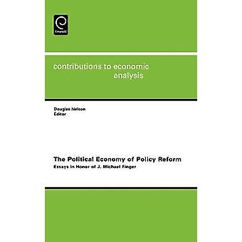 The Political Economy of Policy Reform Essays in Honor of J. Michael Finger by Nelson & D.