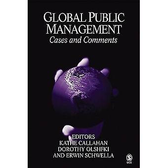 Gestão pública global casos e comentários por Callahan & Kathe