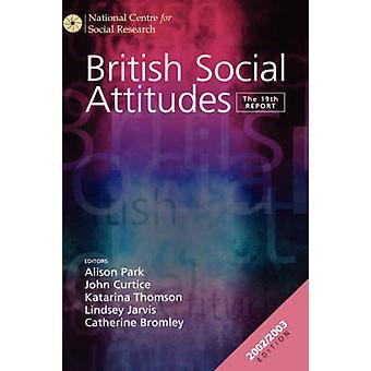 British Social Attitudes The 19th Report by Park & Alison