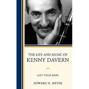 The Life and Music of Kenny Davern Just Four Bars by Meyer & Edward N.