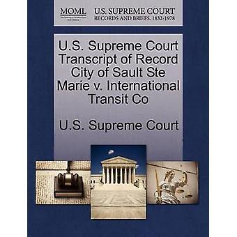 U.S. Supreme Court Transcript of Record City of Sault Ste Marie v. International Transit Co by U.S. Supreme Court
