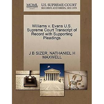 Williams v. Evans U.S. Supreme Court Transcript of Record with Supporting Pleadings by SIZER & J B