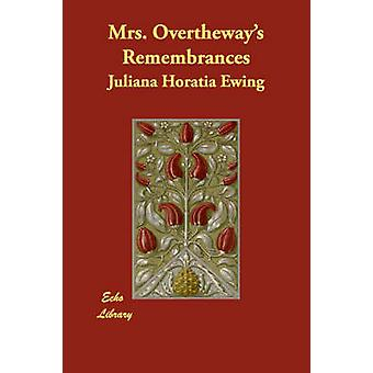 Mrs. Overtheways Remembrances by Ewing & Juliana Horatia