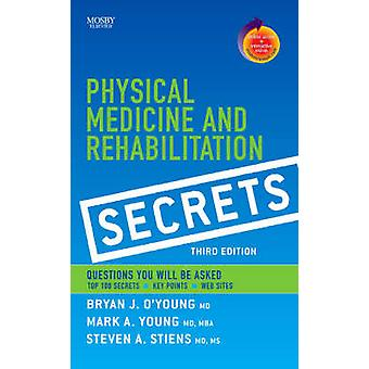 Physical Medicine and Rehabilitation Secrets by OYoung & Bryan J.
