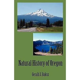 Natural History of Oregon by Bakus & Gerald J