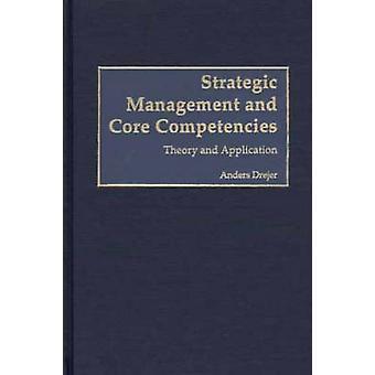 Gestão estratégica e competências centrais teoria e aplicação por Drejer & Anders