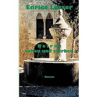 Beirut Sehen Und Sterben by Lusser & Enrico