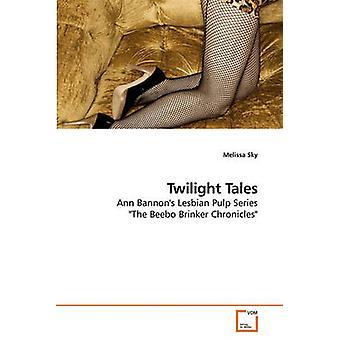 Twilight Tales by Sky & Melissa