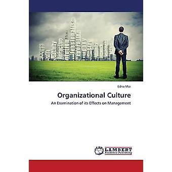 Organizational Culture by Moi Edna