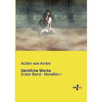 Samtliche Werke by Arnim & Achim Von