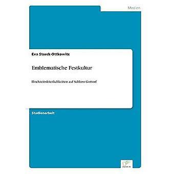Emblematische Festkultur door StarckOttkowitz & Eva