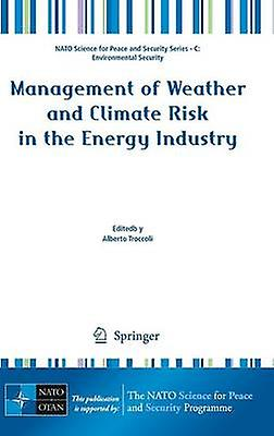 Management of Weather and Climate Risk in the Energy Industry by Troccoli & Alberto