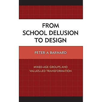 From School Delusion to Design: Mixed-Age Groups and Values-Led Transformation