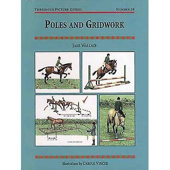 Poles and Gridwork by Jane Wallace & Illustrated by Carole Vincer