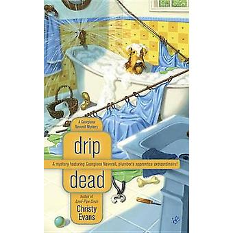 Drip Dead - A Georgiana Neverall Mystery by Christy Evans - 9780425239