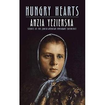 Hungry Hearts - Stories of the Jewish-American Immigrant Experience by