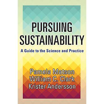 Pursuing Sustainability - A Guide to the Science and Practice by Pamel