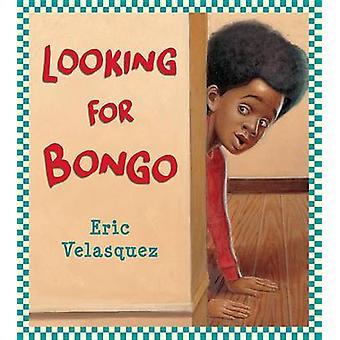 Looking for Bongo by Eric Velasquez - 9780823437672 Book