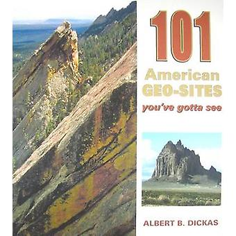 101 American Geo Sites by Albert B Dickas - Lon Abbot - Terri Cook -