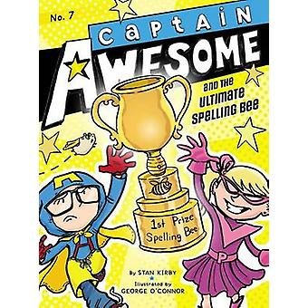 Captain Awesome and the Ultimate Spelling Bee by Stan Kirby - George